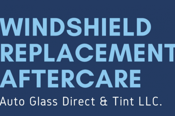 INFOGRAPHIC: Aftercare for Windshield Replacement